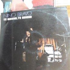 Discos de vinilo: TE QUIERO, TE QUIERO, VINILO DE NINO BRAVO. Lote 229685030