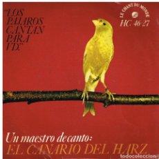 Disques de vinyle: LOS PÁJAROS CANTAN PARA VD - UN MAESTRO DEL CANTO: EL CANARIO DEL HARZ - SINGLE 1964. Lote 229807805