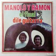 Dischi in vinile: MANOLO Y RAMON, EL FINAL Y DILE GUITARRA, AÑO 1971, MOVIEPLAY. Lote 229886910