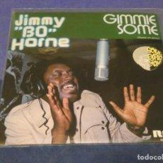 Discos de vinilo: EXPROBS0 DISCO 7 PULGADAS BUEN ESTADO JIMMY BO HORNE GIMME SOME. Lote 230002075