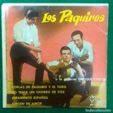 Discos de vinilo: LOS PAQUIROS COPLAS DE PAQUIRO Y EL TORO / YO TENIA UN CHORRO DE VOZ / VIRGEN DE AMOR....EP DE 1961. Lote 230005675