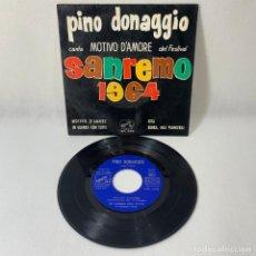 Discos de vinilo: SINGLE PINO DONAGGIO CANTA MOTIVO D'AMORE DEL FESTIVAL -- SAN REMO 1964 G. Lote 230021370