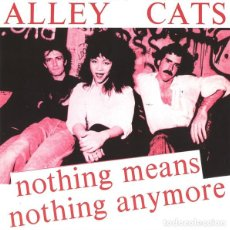 Discos de vinilo: ALLEY CATS – NOTHING MEANS NOTHING ANYMORE VINILO 7 SINGLE PUNK ROCK. Lote 230074560