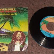 Disques de vinyle: BOB MARLEY & THE WAILERS - NO IMPORTA QUE MAS DA - SINGLE - SPAIN - ISLAND RECORDS - L -. Lote 230086865