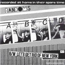 "Discos de vinilo: RANDOMS – A B C D B/W LET'S GET RID OF NEW YORK VINYL, 7"", 45 RPM, SINGLE, REISSUE PUNK. Lote 230226060"