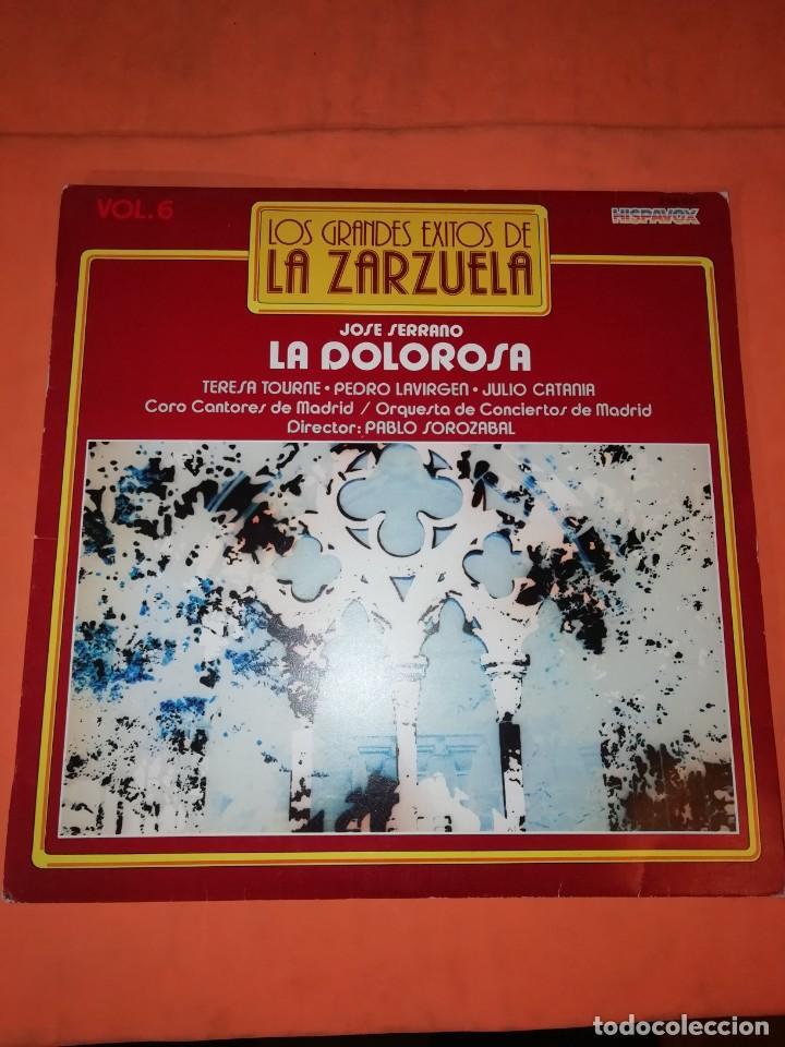LOS GRANDES EXITOS DE LA ZARZUELA. VOL. 6. LA DOLOROSA . JOSE SERRANO. HISPAVOX 1981 (Música - Discos - LP Vinilo - Clásica, Ópera, Zarzuela y Marchas)