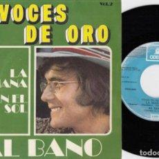 Dischi in vinile: AL BANO - LA MAÑANA / EN EL SOL - SINGLE DE VINILO #. Lote 230249650