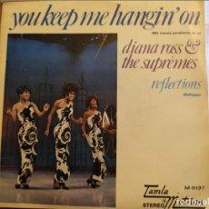 Disques de vinyle: DIANA ROSS & THE SUPRÈMES: YOU KEEP ME HANGIN ON / REFLECTIONS TAMLA MOTOWN – M-5137 ED ESPAÑA. Lote 230256505