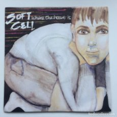 Discos de vinilo: SOFT CELL – WHERE THE HEART IS / IT'S A MUGS GAME UK,1982. Lote 230275225
