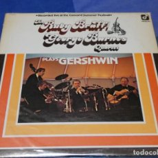 Discos de vinilo: LOTT110 LP JAZZ UK 1975 THE RUBY BRAFF AND GEORGE BARNES QUARTET PLAYS GERSHWIN BUEN ESTADO. Lote 230276650