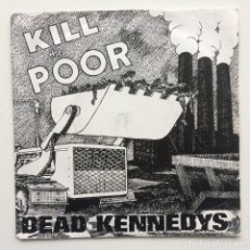 Discos de vinilo: DEAD KENNEDYS ‎– KILL THE POOR / IN-SIGHT UK,1980. Lote 230287470