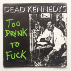 Discos de vinilo: DEAD KENNEDYS ‎– TOO DRUNK TO FUCK / THE PREY UK,1981. Lote 230287920