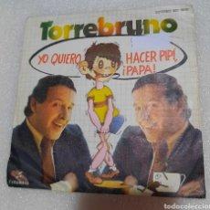 Discos de vinilo: TORREBRUNO - YO QUIERO HACER PIPI, ¡PAPA!. Lote 230290365