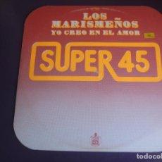 Discos de vinilo: LOS MARISMEÑOS - YO CREO EN EL AMOR - MAXI HISPAVOX 1978 - RUMBAS DISCO - EDDY GUERIN - TRABUCCHELLI. Lote 230329750