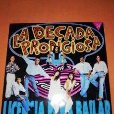 Discos de vinilo: LA DECADA PRODIGIOSA. LICENCIA PARA BAILAR. LP. HISPAVOX 1991. Lote 230339430