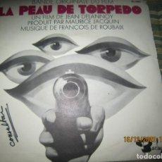 Discos de vinilo: LA PEAU DE TORPEDO EP - B.S.O. - ORIGINAL FRANCES - PROMOCIONAL - BARCLAY 1970 - STEREO -. Lote 230390065