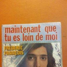 Disques de vinyle: SINGLE. MAINTENANT QUE TU ES LOIN DE MOI. FREDERIC FRANÇOIS. Lote 230544825