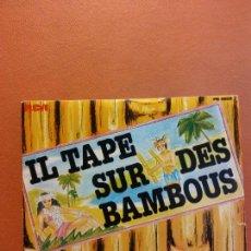 Disques de vinyle: SINGLE. IL TAPE SUR DES BAMBOUS. PHILIPPE LAVIL. Lote 230551525