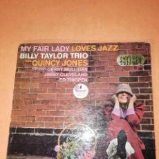 Discos de vinilo: MY FAIR LADY. LOVES JAZZ. BILLY TAYLOR TRIO. QUINCY JONES. LP . CARPETA ABIERTA. IMPULSE U.S.A. 1965. Lote 230563585