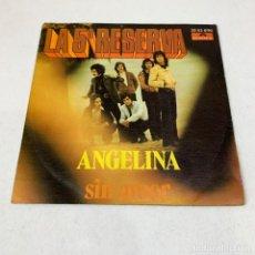 Discos de vinilo: SINGLE LA 5ª RESERVA - ANGELINA / SIN AMOR - ESPAÑA - AÑO 1972. Lote 230669255