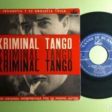 Discos de vinilo: PIERO TROMBETTA Y SU ORQUESTA TÍPICA - KRIMINAL TANGO +3 - 1960 - COMPRA MÍNIMA 3 EUROS. Lote 230718465