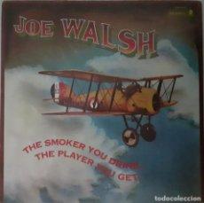 Discos de vinilo: JOE WALSH THE SMOKER YOU DRINK.... Lote 230785555