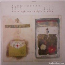 Discos de vinilo: DAVID SYLVIAN HOLGER CZUKAY - FLUX + MUTABILITY. Lote 230786000
