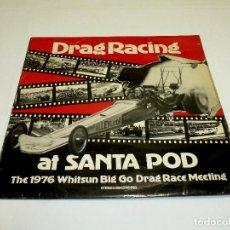 Disques de vinyle: DRAG RACING AT SANTA POD - THE 1976 WHITSUN BOG GO DRAG RACE MEETING-SELLO: TSIRA 376.. Lote 230944255