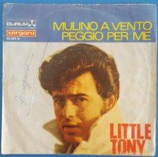 Discos de vinilo: SINGLE / LITTLE TONY / MULINO A VENTO / DURIUM-VERGARA 1967. Lote 231009265