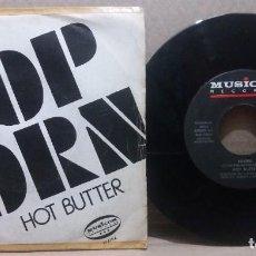 Discos de vinilo: HOT BUTTER / POP CORN / SINGLE 7 INCH. Lote 231024870
