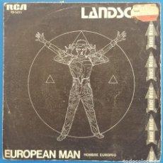 Discos de vinilo: SINGLE / LANDSCAPE / EUROPEAN MAN / RCA 1981. Lote 231043465