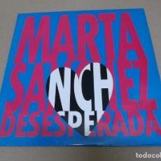 Disques de vinyle: MARTA SANCHEZ (MAXI) DESESPERADA (2 TRACKS) AÑO 1993 – EDICION PROMOCIONAL. Lote 231048950