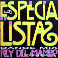 Discos de vinilo: LOS ESPECIALISTAS - REY DEL MAMBO (DANCE MIX) - MAXI-SINGLE PROMO 1991. Lote 231071880