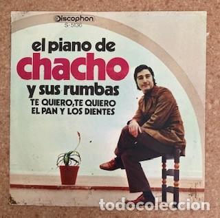 EL PIANO DE CHAHO Y SUS RUMBAS - TE QUIERO, TE QUIERO - EL PAN Y LOS DIENTES (Música - Discos - Singles Vinilo - Flamenco, Canción española y Cuplé)