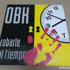 Discos de vinilo: OBK (MAXI) ROBARLE AL TIEMPO (3 TRACKS) AÑO 1993. Lote 231076220