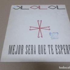 Discos de vinilo: OIL (MAXI) MEJOR SERA QUE TE ESPERE (4 TRACKS) AÑO 1992. Lote 231076410