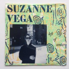 Discos de vinil: SUZANNE VEGA ‎– LEFT OF CENTER / UNDERTOW UK,1986. Lote 231088700
