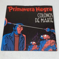 Discos de vinilo: SINGLE PRIMAVERA NEGRA - COLONIOS DE MARTE - PORTADA DESPLEGABLE - ESPAÑA - AÑO 1984. Lote 231131590