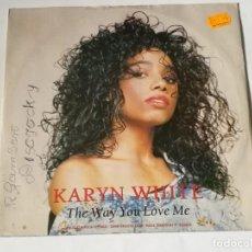 Discos de vinilo: KARYN WHITE - THE WAY YOU LOVE ME - 1989. Lote 245094800
