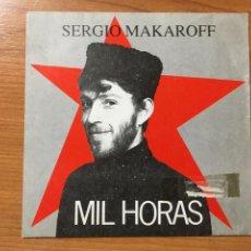 Disques de vinyle: SERGIO MAKAROFF-MIL HORAS. Lote 231214060