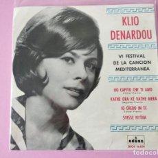 Discos de vinilo: KLIO DENARDOU - VI FRSTIVAL DE LA CANCON MEDITERRANEA - HO CAPITO CHE TI AMO. Lote 231255250