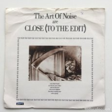 Discos de vinilo: THE ART OF NOISE – CLOSE (TO THE EDIT) / A TIME TO HEAR (WHO'S LISTENING) UK,1984. Lote 231315665