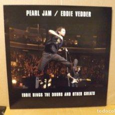 Discos de vinilo: PEARL JAM / EDDIE VEDDER --- EDDIE SING THE DOORS AND OTHER GREATS. Lote 245587305