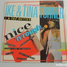 Discos de vinilo: IKE & TINA TURNER NICE - N- ROUGH. Lote 231587620