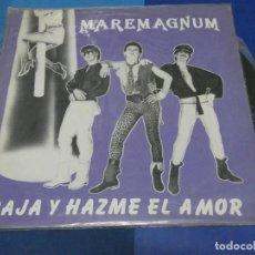 Discos de vinilo: EXPRO MAXI SINGLE MAREMAGNUM BAJA Y HAZME EL AMOR ACUARIO 1984 BUEN ESTADO. Lote 231726190