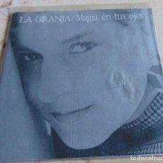 Discos de vinilo: LA GRANJA – MAGIA EN TUS OJOS - SINGLE 1989 - LEER ANUNCIO. Lote 287938863