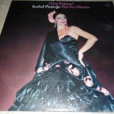 Disques de vinyle: ISABEL PANTOJA-VIVA TRIANA-POR SEVILLANAS. Lote 231836725