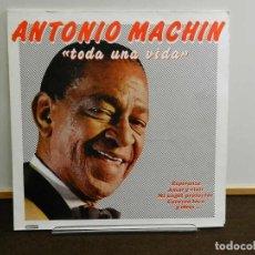 Discos de vinilo: DISCO VINILO LP. ANTONIO MACHÍN – TODA UNA VIDA. 33 RPM. Lote 231841080