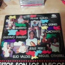 Discos de vinilo: ESTOS SON LOS AMIGOS - FRANK EMILIO - TATA GÜINES - CACHAITO - EGREM CUBA 1988. Lote 231908715