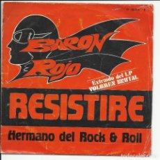 Dischi in vinile: BARON ROJO SG CHAPA ZAFIRO 1982 RESISTIRE/ HERMANO DEL ROCK & ROLL HARD ROCK HEAVY METAL. Lote 231919770